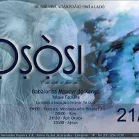 A atividade em homegagem a Osòsi acontecerá no Sábado - dia 21.Julho.2018